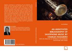 Bookcover of AN ANNOTATED BIBLIOGRAPHY OF SAXOPHONE MUSIC BY CHARLES RUGGIERO