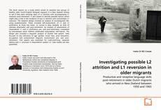 Investigating possible L2 attrition and L1 reversion in older migrants kitap kapağı