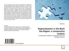 Borítókép a  Regionalisation in the Black Sea Region: a comparative analysis - hoz