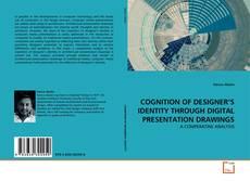 Portada del libro de COGNITION OF DESIGNER'S IDENTITY THROUGH DIGITAL PRESENTATION DRAWINGS