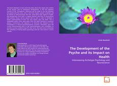 Обложка The Development of the Psyche and its Impact on Health