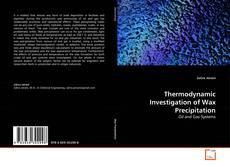 Bookcover of Thermodynamic Investigation of Wax Precipitation
