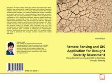 Bookcover of Remote Sensing and GIS Application for Drought Severity Assessment