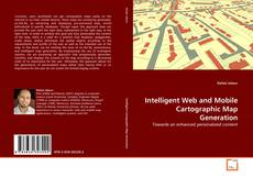 Capa do livro de Intelligent Web and Mobile Cartographic Map Generation
