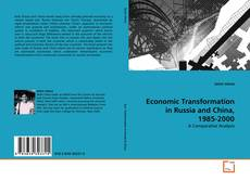 Обложка Economic Transformation in Russia and China, 1985-2000
