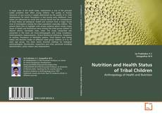 Copertina di Nutrition and Health Status of Tribal Children