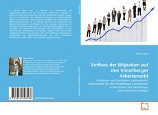 Bookcover of Einfluss der Migration auf den Vorarlberger Arbeitsmarkt