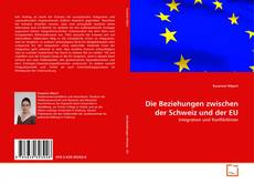 Couverture de Die Beziehungen zwischen der Schweiz und der EU