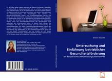 Обложка Untersuchung und Einführung betrieblicher Gesundheitsförderung