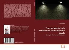 Capa do livro de Teacher Morale, Job Satisfaction, and Retention Levels