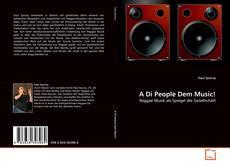 Copertina di A Di People Dem Music!