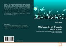 Milchverzicht als Therapie bei Autismus? kitap kapağı