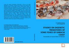 Bookcover of STUDIES ON DIGENETIC TREMATODES OF SOME FISHES OF KARACHI COAST