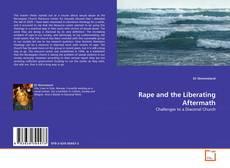 Copertina di Rape and the Liberating Aftermath