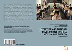 Обложка LITERATURE AND NATIONAL DEVELOPMENT IN CHINA, NIGERIA AND AMERICA: