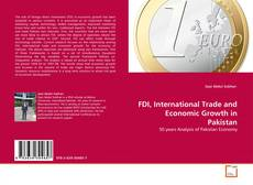 FDI, International Trade and Economic Growth in Pakistan的封面