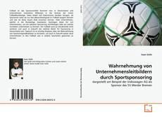 Borítókép a  Wahrnehmung von Unternehmensleitbildern durch Sportsponsoring - hoz
