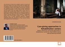 Bookcover of Care-giving approaches in Rehabilitation centers