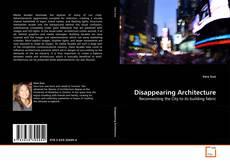 Couverture de Disappearing Architecture