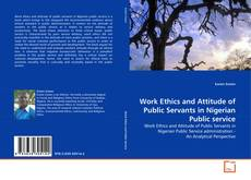 Buchcover von Work Ethics and Attitude of Public Servants in Nigerian Public service