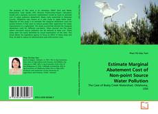 Bookcover of Estimate Marginal Abatement Cost of Non-point Source Water Pollution