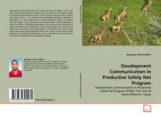 Bookcover of Development Communication in Productive Safety Net Program