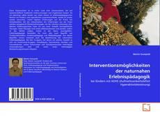 Bookcover of Interventionsmöglichkeiten der naturnahen Erlebnispädagogik