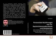 Portada del libro de Parasoziale Beziehungen von TV-Nachrichtenmoderatoren und Rezipienten