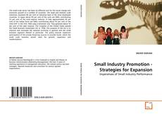 Bookcover of Small Industry Promotion - Strategies for Expansion
