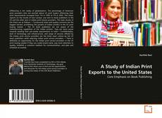 Bookcover of A Study of Indian Print Exports to the United States
