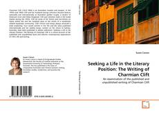 Seeking a Life in the Literary Position: The Writing of Charmian Clift kitap kapağı