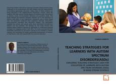 TEACHING STRATEGIES FOR LEARNERS WITH AUTISM SPECTRUM DISORDERS(ASDs) kitap kapağı