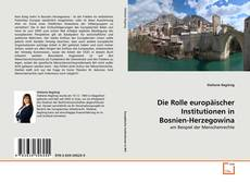 Couverture de Die Rolle europäischer Institutionen in Bosnien-Herzegowina