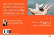 Bookcover of Mehr vom Alten oder viel mehr Neues?