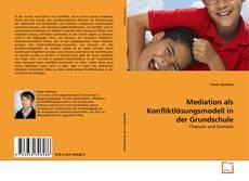 Bookcover of Mediation als Konfliktlösungsmodell in der Grundschule