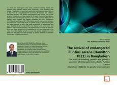 Copertina di The revival of endangered Puntius sarana (Hamilton 1822) in Bangladesh