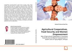 Bookcover of Agricultural Cooperatives, Food Security and Women Empowerment