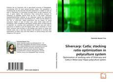Bookcover of Silvercarp: Catla; stocking ratio optimization in polyculture system