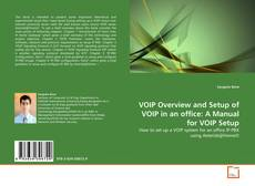 Bookcover of VOIP Overview and Setup of VOIP in an office: A Manual for VOIP Setup