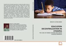 EDUCATION DECENTRALIZATION IN ETHIOPIA的封面