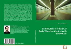 Bookcover of Co-Simulation of Rail Car Body Vibration Control with SimPACK®