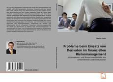 Copertina di Probleme beim Einsatz von Derivaten im finanziellen Risikomanagement