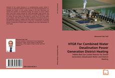Bookcover of HTGR For Combined Water Desalination Power Generation District Heating