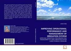 Bookcover of IMPROVING OPERATIONAL PERFORMANCE AND MANAGEMENT OF IRRIGATION SYSTEM