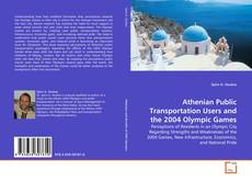 Athenian Public Transportation Users and the 2004 Olympic Games kitap kapağı
