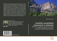 Bookcover of Landslide susceptibility assessments in Indonesia