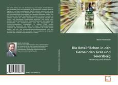 Couverture de Die Retailflächen in den Gemeinden Graz und Seiersberg