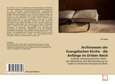 Bookcover of Archivwesen der Evangelischen Kirche - die Anfänge im Dritten Reich