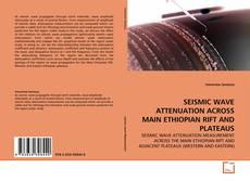 Обложка SEISMIC WAVE ATTENUATION ACROSS MAIN ETHIOPIAN RIFT AND PLATEAUS