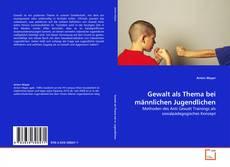 Gewalt als Thema bei männlichen Jugendlichen kitap kapağı
